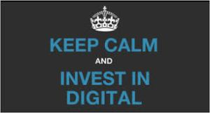 Keep Calm and Invest in Digital Media